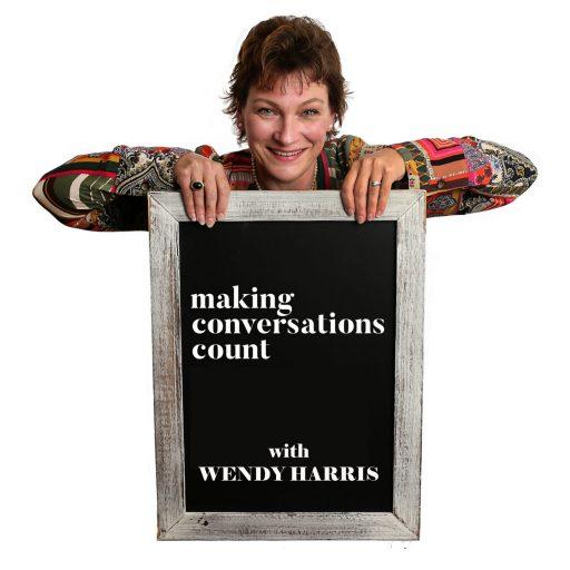 Wendy Harris Making conversations count