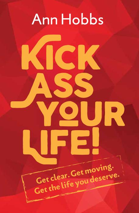 ann hobbs kick ass your life