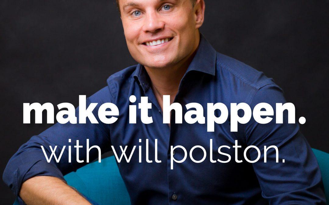 Will Polston – Make It Happen Workshops & Network
