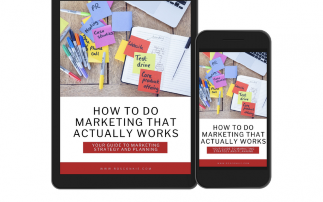 """Ros Conkie – """"How to do marketing that actually works"""""""
